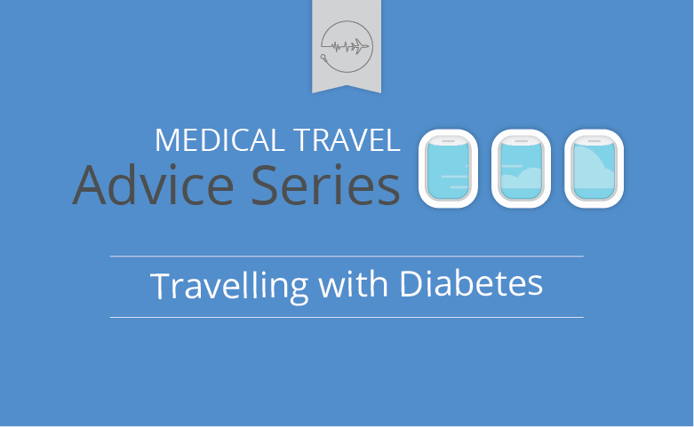 Medical travel advice series - Diabetes